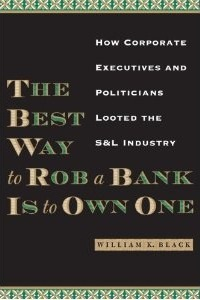 The Best Way to Rob a Bank Is to Own One cover